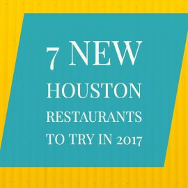 7 Houston restaurants to try in 2017