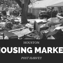 The Houston Housing Market- Post Harvey
